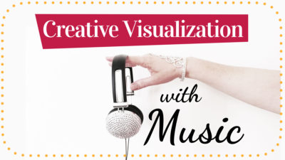 Creative Visualization with Music blogpost by Miss Wells